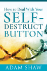 How to Deal with Your Self-Destruct Button Cover Image
