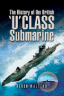 The History of the British U Class Submarine Cover Image