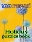 100 crossword holiday puzzles book: 100 Easy to Hard Puzzles Cover Image