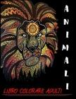 Animali Libro Colorare Adulti: Libri Da colorare Per Adulti Mandala Animali gatti, cani, leoni, elefanti e molto altro ...,60Disegni e Motivi Rilassa Cover Image