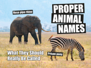 Proper Animal Names: What they should really be called Cover Image