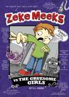Zeke Meeks Vs the Gruesome Girls (Zeke Meeks (Library)) Cover Image