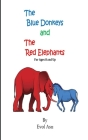 The Blue Donkeys and the Red Elephants: A Short Story for Children Ages 8 and Up - A Great Lesson for Adults Too! Cover Image