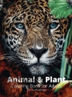 Animal and Plant Coloring Book for Adults: Stress Relieving Animal and Plant Designs for Adults 35 Premium Coloring Pages with Amazing Designs Cover Image