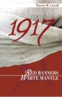 1917: Red Banners, White Mantle Cover Image