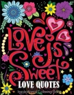 Love Quotes Inspirational Coloring Book: Adult Coloring Book of Love and Romance Cover Image