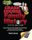 Crash Course in Family History: How to Discover Your Family Tree and Stories: Step-By-Step Illustrated Guidebook and Comprehensive Resource Directory Cover Image