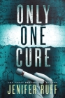 Only One Cure: A Medical Thriller Cover Image