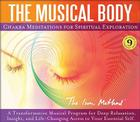 The Musical Body: Chakra Meditations for Spiritual Exploration Cover Image