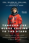 Through the Glass Ceiling to the Stars: The Story of the First American Woman to Command a Space Mission Cover Image