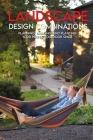 Landscape Design Combinations: Planning, Building, And Planting Your Perfect Outdoor Space: Create A Perfect Outdoorspace Cover Image
