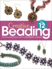 Creative Beading Vol. 12: The Best Projects from a Year of Bead&button Magazine Cover Image