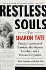 Restless Souls: The Sharon Tate Family's Account of Stardom, the Manson Murders, and a Crusade for Justice Cover Image