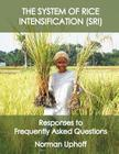 The System of Rice Intensification: Responses to Frequently Asked Questions Cover Image