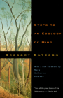 Steps to an Ecology of Mind: Collected Essays in Anthropology, Psychiatry, Evolution, and Epistemology Cover Image