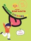 Bande dessinée pour enfants: 142 pages incroyables pour vous ou votre enfant, avec une variété de modèles amusants et de gabarits uniques - Un gran Cover Image