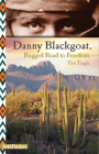 Danny Blackgoat: Rugged Road to Freedom (Pathfinders) Cover Image