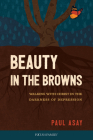 Beauty in the Browns: Walking with Christ in the Darkness of Depression Cover Image