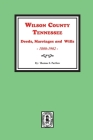 Wilson County, Tennessee Deeds, Marriages and Wills, 1800-1902. Cover Image