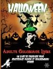 Halloween Adulte Coloriage Livre: Livre de coloriage pour adultes anti-stress avec une collection de 40 merveilleux dessins d'Halloween Cover Image