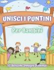 Unisci I Puntini Per Bambini Cover Image