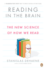 Reading in the Brain: The New Science of How We Read Cover Image