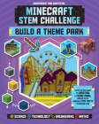 Minecraft STEM Challenge Build a Theme Park: A Step-By-Step Guide to Creating a Theme Park, Packed with Amazing STEM Facts to Inspire You! Cover Image