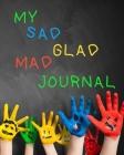 My Sad Glad Mad Journal Cover Image