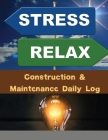 Construction & Maintenance Daily Log: Pocket Edition Cover Image