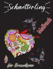 Schmetterling Malbuch für Erwachsene: Stressabbau Designs für Erwachsene Entspannung, Schmetterlingsfärbung, Schmetterlinge Erwachsenen Malbuch Cover Image