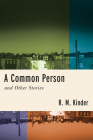 A Common Person and Other Stories (Richard Sullivan Prize in Short Fiction) Cover Image