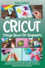 Cricut Design Space for Beginners Cover Image
