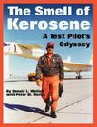 The Smell of Kerosene: A Test Pilot's Odyssey Cover Image