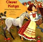 Clever Katya: A Fairy Tale from Old Russia Cover Image