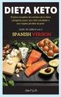 Dieta Keto: El plan completo de comidas de la dieta cetogénica para una vida saludable y una rápida pérdida de peso Cover Image