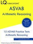 ASVAB Arithmetic Reasoning: 225 ASVAB Arithmetic Reasoning Questions - Free Email Tutoring Cover Image