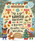 Little Homesteader: A Winter Treasury of Recipes, Crafts, and Wisdom Cover Image