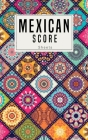 Mexican Score Sheets: Small size Good for family fun Mexican Train Dominoes Game large size pads were great. size 5x8 inch Cover Image
