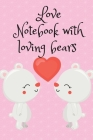 Love Notebook with loving bears Cover Image
