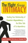 The Flight from Intimacy: Healing Your Relationship of Counter-Dependence a the Other Side of Co-Dependency Cover Image