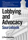 Lobbying and Advocacy Sourcebook: Lobbying Laws and Rules: The Honest Leadership and Open Government Act of 2007 (Hloga), Lobbyi Cover Image