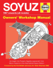 Soyuz Owners' Workshop Manual: 1967 onwards (all models) - An insight into Russia's flagship spacecraft, from Moon missions to the International Space Station Cover Image