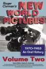 Roger Corman's New World Pictures, 1970-1983: An Oral History, Vol. 2 Cover Image