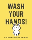 Wash Your Hands! Cover Image
