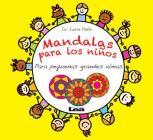 Mandalas para los niños - Para pequeñas grandes almas: Para pequeñas grandes almas Cover Image