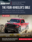 The Four-Wheeler's Bible: The Complete Guide to Off-Road and Overland Adventure Driving (Motorbooks Workshop) Cover Image