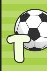 T: Soccer Monogram Letter T Initial Notebook - 6