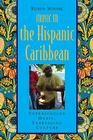 Music in the Hispanic Caribbean: Experiencing Music, Expressing Culture [With CDROM] (Global Music) Cover Image