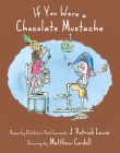 If You Were a Chocolate Mustache Cover Image