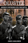 Olustee: America's Unfinished Civil War Battle Cover Image